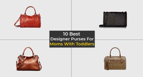 Best Designer Purses For Moms With Toddlers