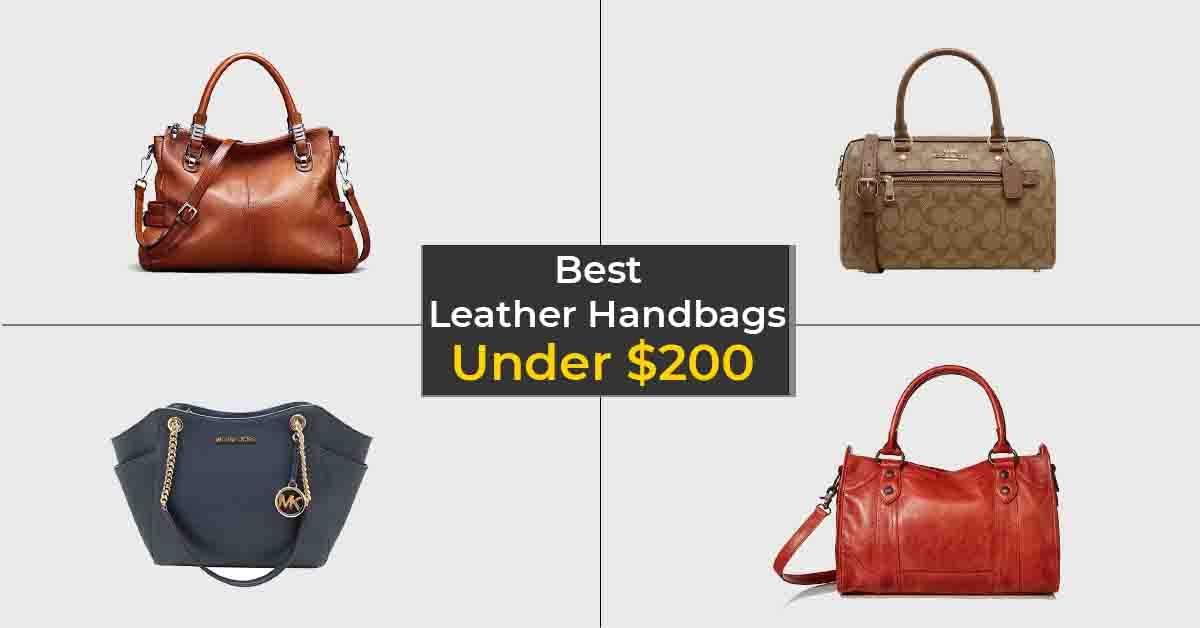 Best Leather Handbags Under $200