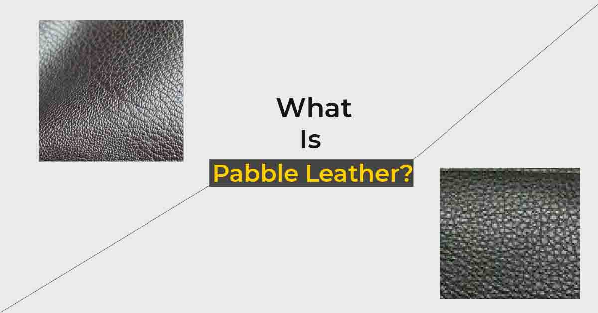 What Is Pebbled Leather